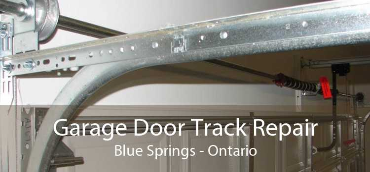 Garage Door Track Repair Blue Springs - Ontario