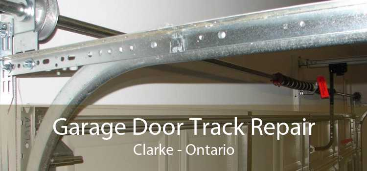 Garage Door Track Repair Clarke - Ontario