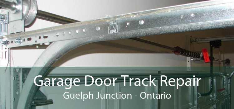 Garage Door Track Repair Guelph Junction - Ontario