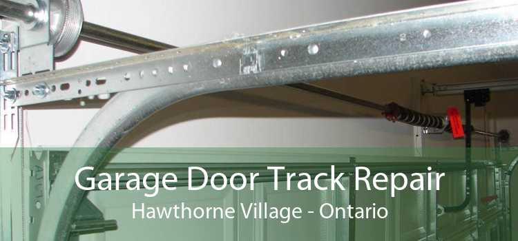 Garage Door Track Repair Hawthorne Village - Ontario