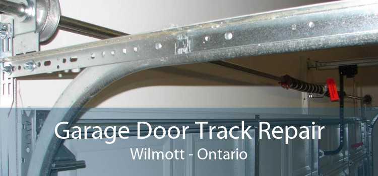Garage Door Track Repair Wilmott - Ontario