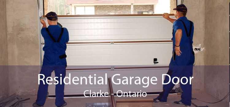 Residential Garage Door Clarke - Ontario