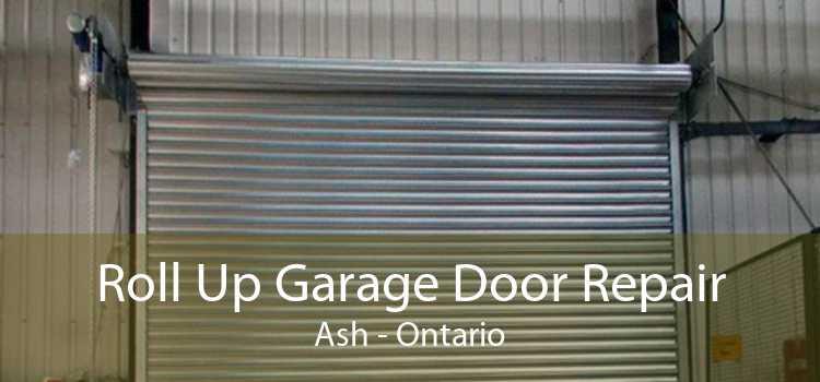 Roll Up Garage Door Repair Ash - Ontario