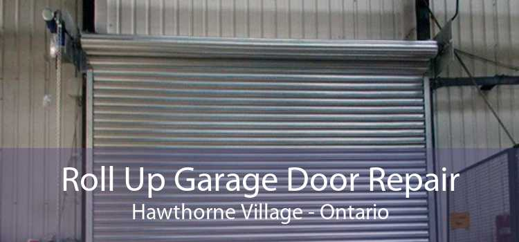 Roll Up Garage Door Repair Hawthorne Village - Ontario