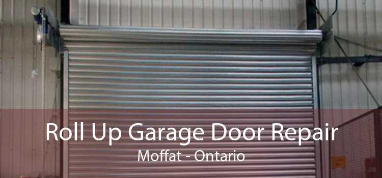 Roll Up Garage Door Repair Moffat - Ontario