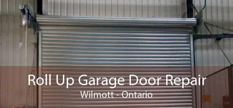 Roll Up Garage Door Repair Wilmott - Ontario