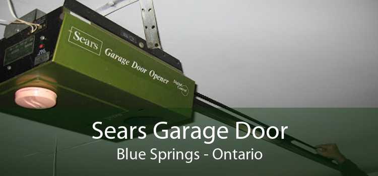 Sears Garage Door Blue Springs - Ontario