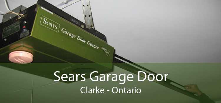 Sears Garage Door Clarke - Ontario